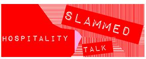Slammed Hospitality Talk
